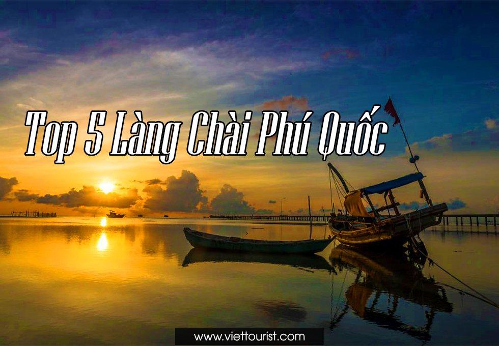 BẬT MÍ TOP 5 LÀNG CHÀI BÌNH YÊN NHẤT TẠI ĐẢO NGỌC PHÚ QUỐC